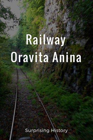 Railway Oravita Anina Surprising History