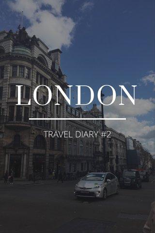 LONDON TRAVEL DIARY #2