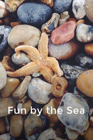 Fun by the Sea