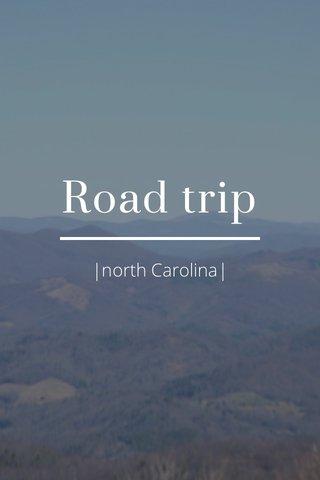 Road trip  north Carolina 