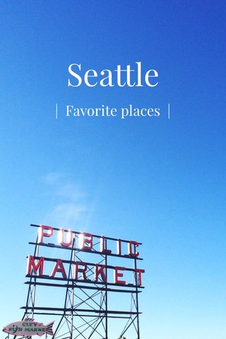 Seattle | Favorite places |