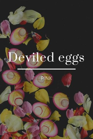 Deviled eggs PINK