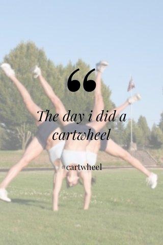 The day i did a cartwheel #cartwheel