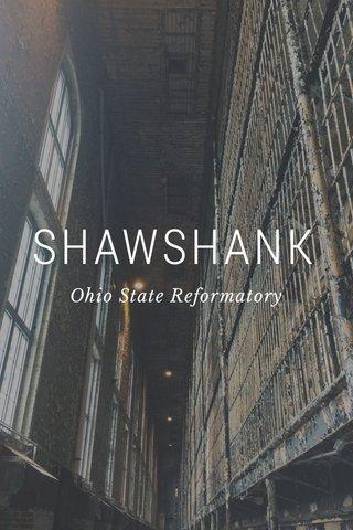 SHAWSHANK Ohio State Reformatory