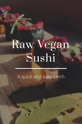 Raw Vegan Sushi A quick and easy lunch