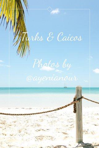Turks & Caicos Photos by @ayenianour | subtitle |