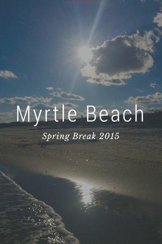 Myrtle Beach Spring Break 2015