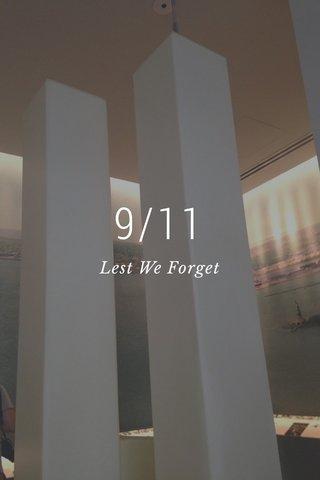 9/11 Lest We Forget