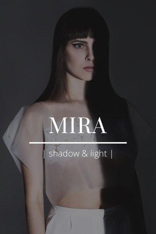 MIRA   shadow & light  