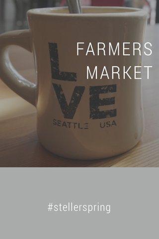 FARMERS MARKET #stellerspring
