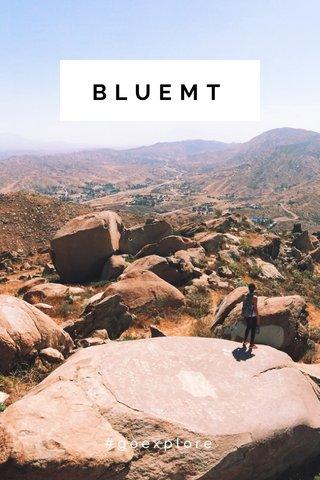 BLUEMT #goexplore