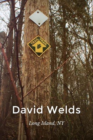 David Welds Long Island, NY