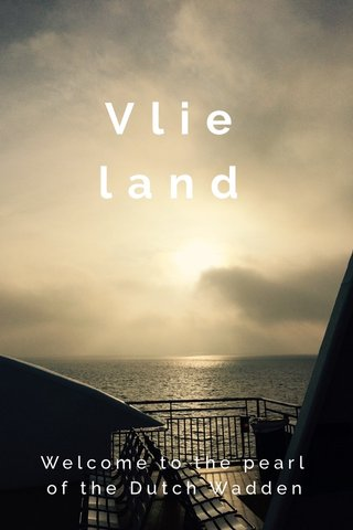 Vlieland Welcome to the pearl of the Dutch Wadden