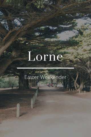 Lorne Easter Weekender