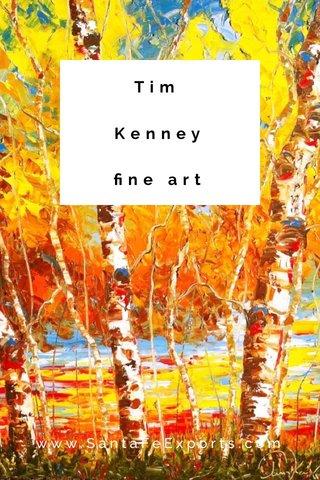 Tim Kenney fine art www.SantaFeExports.com