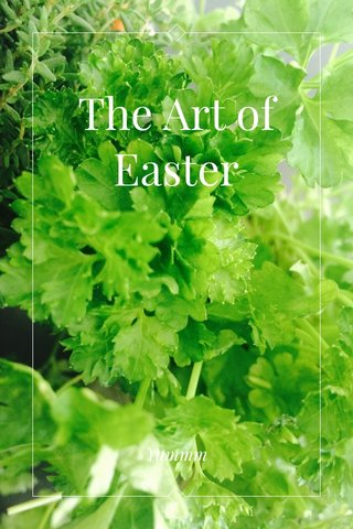 The Art of Easter Yummm