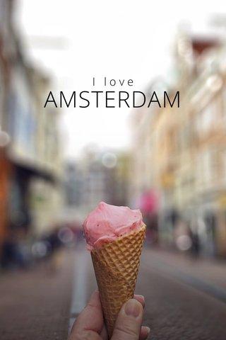 AMSTERDAM I love