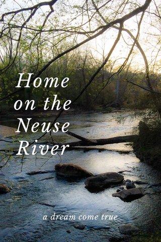 Home on the Neuse River a dream come true