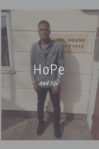 HoPe And life.