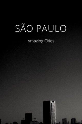 SÃO PAULO Amazing Cities