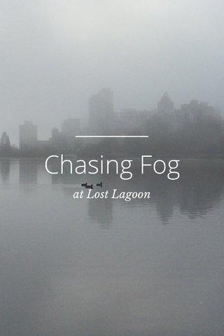 Chasing Fog at Lost Lagoon