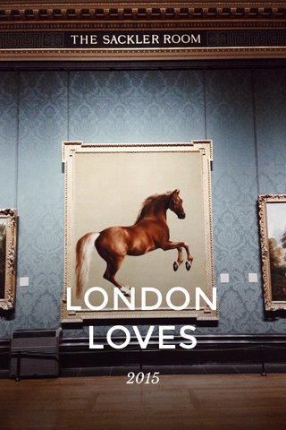 LONDON LOVES 2015