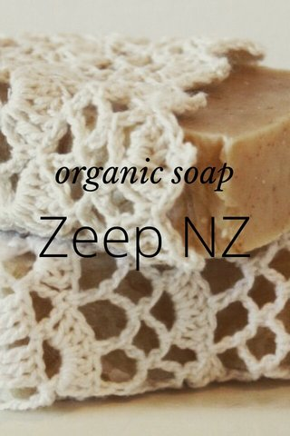 Zeep NZ ️organic soap