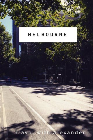 MELBOURNE Travel with Alexander