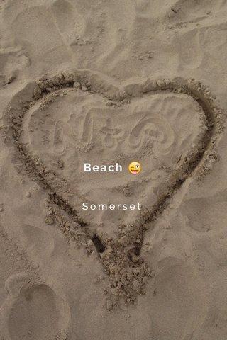 Beach 😜 Somerset
