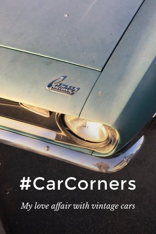 #CarCorners My love affair with vintage cars