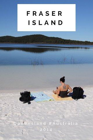 FRASER ISLAND Queensland #Australia 2014