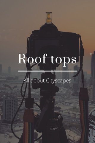 Roof tops All about Cityscapes
