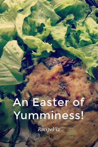 An Easter of Yumminess! RecipeVix