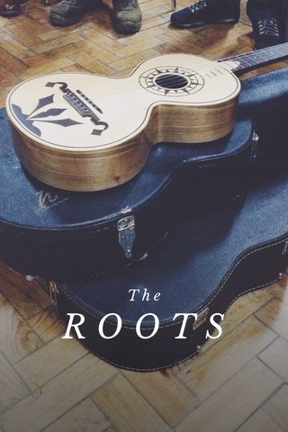 ROOTS The