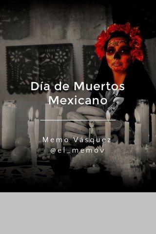 Día de Muertos Mexicano Memo Vásquez @el_memov