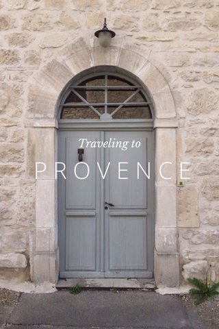 PROVENCE Traveling to