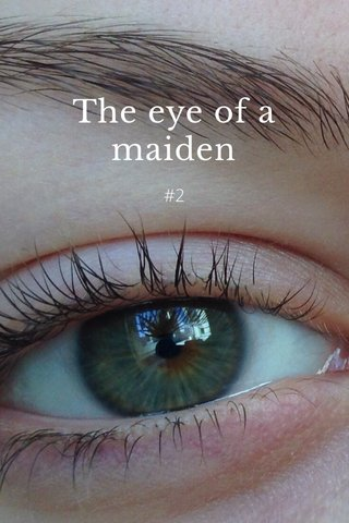The eye of a maiden #2