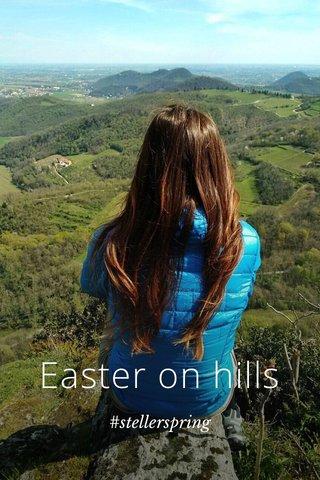 Easter on hills #stellerspring