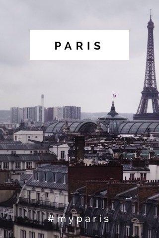 PARIS #myparis