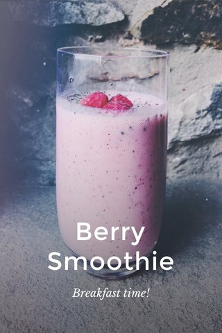Berry Smoothie Breakfast time!