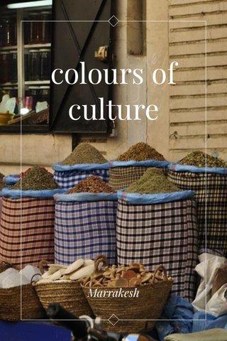 colours of culture Marrakesh