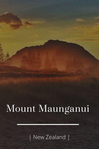 Mount Maunganui | New Zealand |