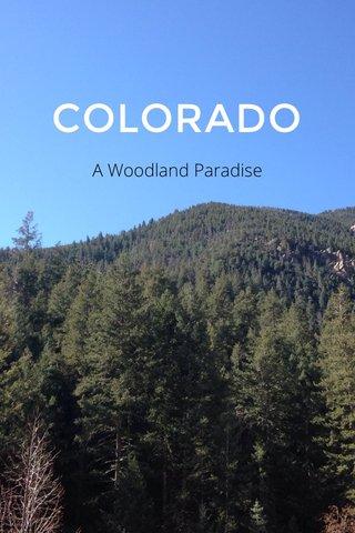 COLORADO A Woodland Paradise