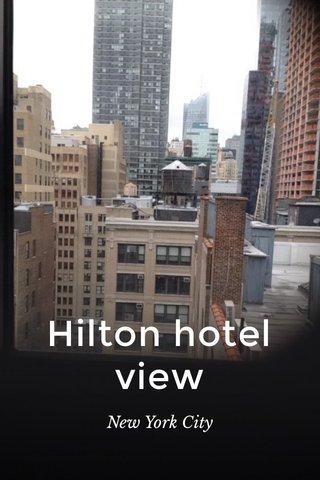 Hilton hotel view New York City