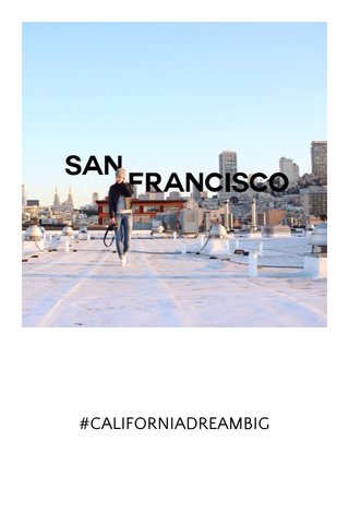 #CALIFORNIADREAMBIG