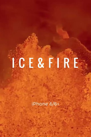 ICE&FIRE iPhone 6/6+