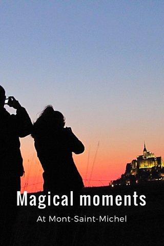 Magical moments At Mont-Saint-Michel