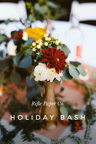 HOLIDAY BASH Rifle Paper Co.