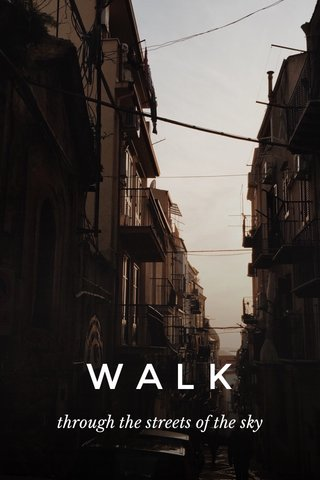 WALK through the streets of the sky