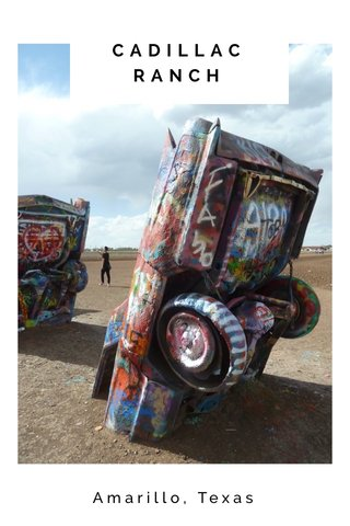 CADILLAC RANCH Amarillo, Texas
